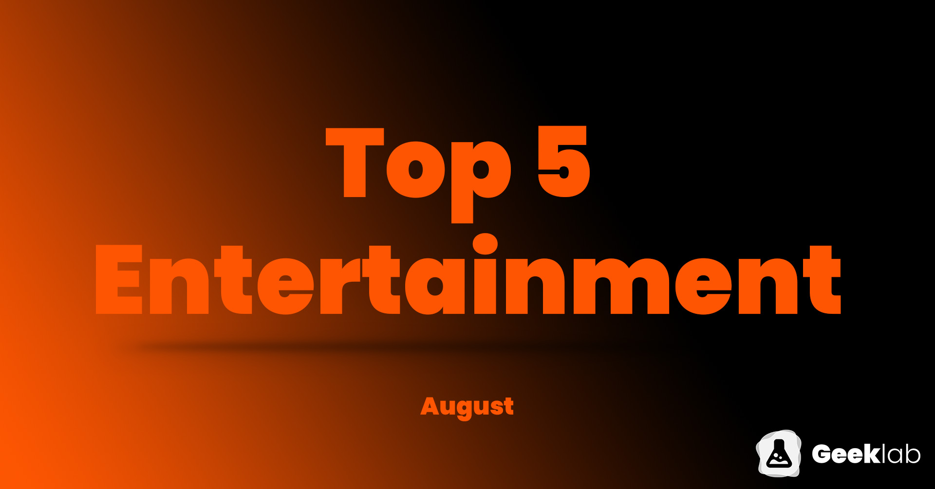 Top 5 Apps in August - Entertainment
